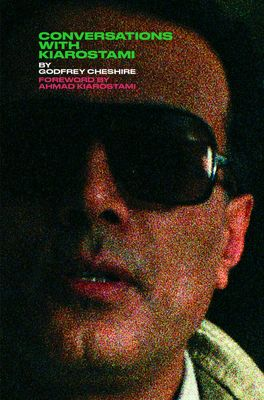 Godfrey Cheshire's Book on Kiarostami Published